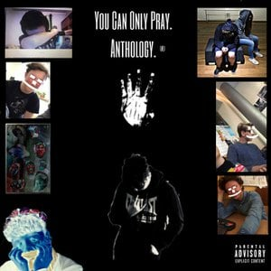 You Can Only Pray. Anthology.