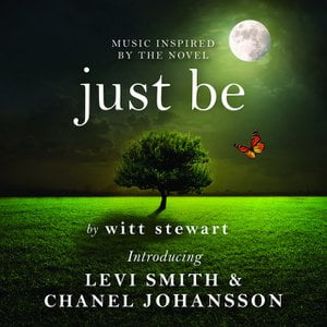 Music Inspired by the Novel Just Be by Witt Stewart