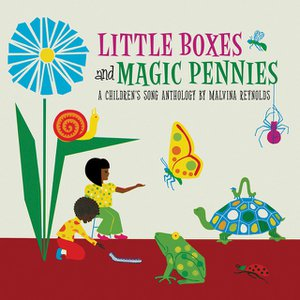 Little Boxes and Magic Pennies: an Anthology of Children's Songs