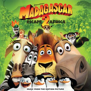 Madagascar: Escape 2 Africa (Music From The Motion Picture)