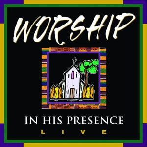 Worship in His Presence (Live)